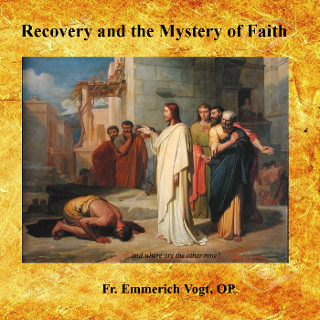 Recovery and the Mystery of Faith